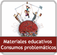 Materiales educativos sobre consumos problem�ticos