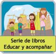 Serie de libros Educar y acompa�ar